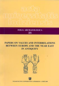 Folia archeologica 26. Papers on values and interrelations between Europe and the Near East in antiquity