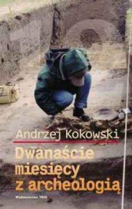 Andrzej Kokowski, Dwanaście miesięcy z archeologią