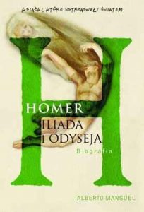 Alberto Manguel, Homer. Iliada i Odyseja. Biografia