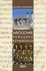 Michał Stachura, Wrogowie porządku rzymskiego