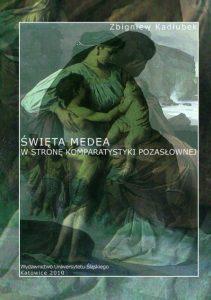 Zbigniew Kadłubek, Święta Medea. W stronę komparatystyki pozasłownej