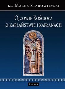 Ks. Marek Starowieyski, Ojcowie Kościoła o kapłaństwie i kapłanach