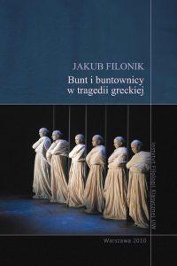 Jakub Filonik, Bunt i buntownicy w tragedii greckiej