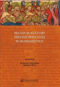 Recepcja kultury średniowiecznej w humanistyce