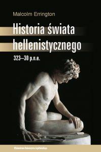 Malcolm Errington, Historia świata hellenistycznego. 323–30 p.n.e.