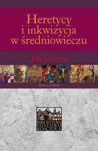 Jörg Oberste, Heretycy i inkwizycja w średniowieczu