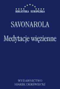 Girolamo Savonarola Medytacje więzienne