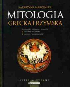 Katarzyna Marciniak, Mitologia grecka i rzymska. Bohaterowie ponad czasem