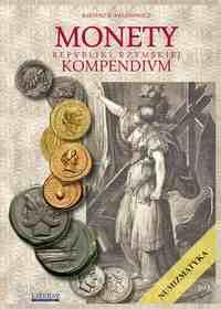 Bartosz B. Awianowicz, Monety Republiki Rzymskiej. Kompendium