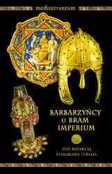 Barbarzyńcy u bram imperium, red. Stanisław Turlej