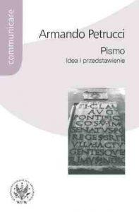 Armando Petrucci, Pismo. Idea i przedstawienie