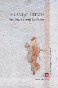 Musa Latinitatis. Antologia poezji łacińskiej