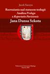 """Jacek Surzyn, Rozważania nad statusem teologii. Analiza """"Prologu z Reportatio Parisiensis"""" Jana Dunsa Szkota"""