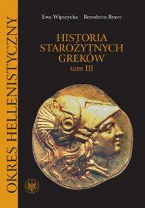 Ewa Wipszycka, Benedetto Bravo, Historia starożytnych Greków, tom III. Okres hellenistyczny
