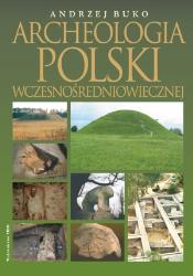 Andrzej Buko, Archeologia Polski wczesnośredniowiecznej