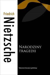Friedrich Nietzsche, Narodziny tragedii