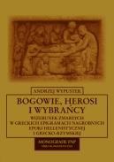 Andrzej Wypustek, Bogowie, herosi i wybrańcy. Wizerunek zmarłych w greckich epigramach nagrobnych epoki hellenistycznej i grecko-rzymskiej