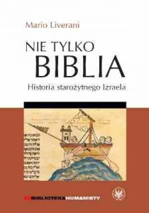 Mario Liverani, Nie tylko Biblia. Historia starożytnego Izraela