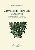 Roman Mazurkiewicz, Z dawnej literatury maryjnej. Zarysy i zbliżenia
