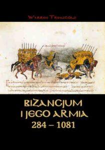 Warren Treadgold, Bizancjum i jego armia (284-1081)