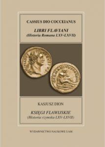 Kasjusz Dion, Księgi Flawijskie (Historia rzymska LXV-LXVII)