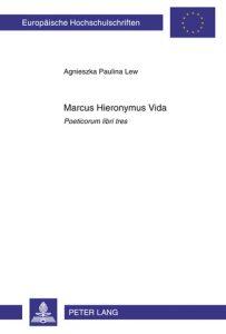 Marcus Hieronymus Vida, Poeticorum libri tres
