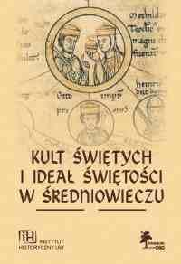 Kult świętych i ideał świętości w średniowieczu