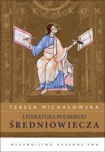 Teresa Michałowska, Literatura polskiego średniowiecza. Leksykon