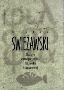 Stefan Swieżawski, Dzieje europejskiej filozofii klasycznej