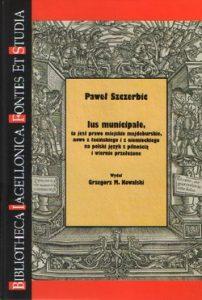 Paweł Szczerbic, Ius municipale, to jest prawo miejskie majdeburskie