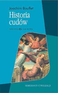 Joachim Bouflet, Historia cudów. Od średniowiecza do dziś