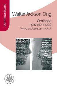 Walter J. Ong, Oralność i piśmienność. Słowo poddane technologii