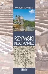 Marcin Pawlak, Rzymski Peloponez. Greckie elity polityczne wobec cesarstwa