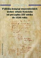 Anna Salina, Polityka książąt mazowieckich wobec Kościoła od początku XIV wieku do 1526 roku