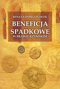 Renata Świrgoń-Skok, Beneficja spadkowe w prawie rzymskim