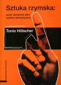 Tonio Hölscher, Sztuka rzymska. Język obrazowy jako system semantyczny