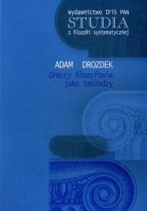 Adam Drozdek, Greccy filozofowie jako teolodzy