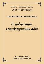 Mateusz z Krakowa, O nabywaniu i przekazywaniu dóbr