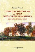 Krzysztof Obremski, Literatura staropolska czytana współczesną humanistyką