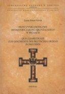 Zenon Hubert Nowak, Przyczynki źródłowe do historii zakonu krzyżackiego w Prusach