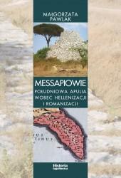 Małgorzata Pawlak, Messapiowie. Południowa Apulia wobec hellenizacji i romanizacji