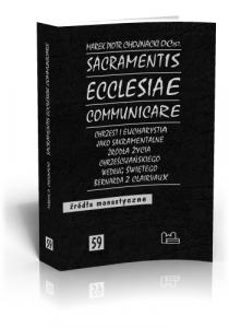 Marek Piotr Chojnacki OCist, Sacramentis ecclesiae communicare. Chrzest i Eucharystia według świętego Bernarda z Clairvaux