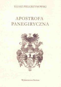 Eliasz Pielgrzymowski, Apostrofa panegiryczna