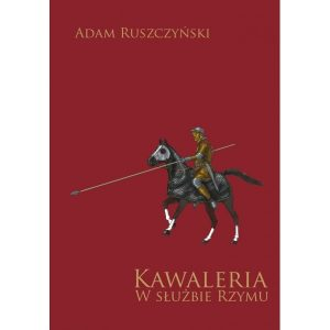 Adam Ruszczyński, Kawaleria w służbie Rzymu