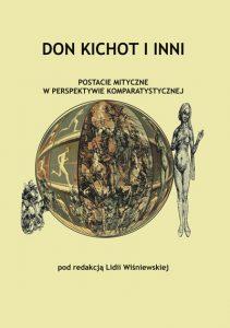 Don Kichot i inni. Postacie mityczne w perspektywie komparatystycznej