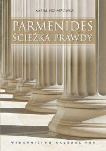 Kazimierz Mrówka, Parmenides. Ścieżka prawdy