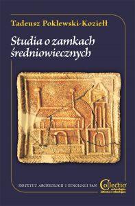 Tadeusz Poklewski-Koziełł, Studia o zamkach średniowiecznych