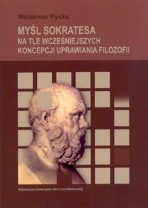 Waldemar Pycka, Myśl Sokratesa na tle wcześniejszych koncepcji uprawiania filozofii