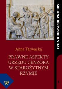 Anna Tarwacka, Prawne aspekty urzędu cenzora w starożytnym Rzymie