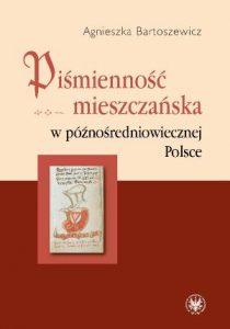 Agnieszka Bartoszewicz, Piśmienność mieszczańska w późnośredniowiecznej Polsce